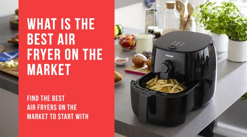 Best Air Fryers on the market